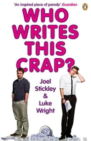 Who Writes This Crap? ebook by Luke Wright,Joel Stickley