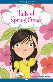 Tails of Spring Break ebook by Anne Warren Smith
