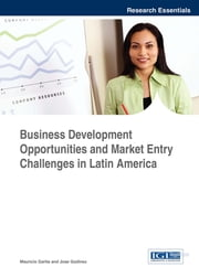 Business Development Opportunities and Market Entry Challenges in Latin America ebook by Mauricio Garita,Jose Godinez