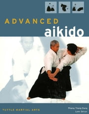 Advanced Aikido ebook by Phong Thong Dang,Lynn Seiser