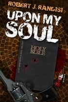 Upon My Soul ebook by Robert J. Randisi