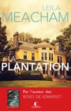 La Plantation ebook by Elisabeth Luc,Leila Meacham