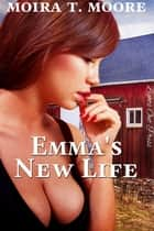 Emma's New Life: A Hucow Story ebook by Moira Moore
