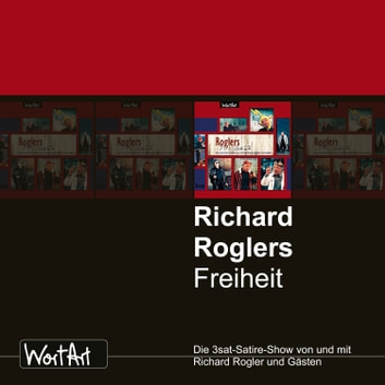 Richard Rogler, Roglers Freiheit audiobook by Richard Rogler