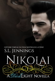 Nikolai - A Dark Light Novella ebook by S.L. Jennings