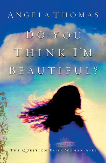 Do You Think I'm Beautiful? ebook by Angela Thomas