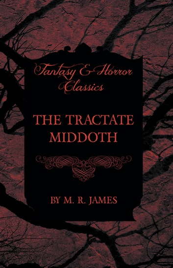 The Tractate Middoth (Fantasy and Horror Classics) ebook by M. R. James