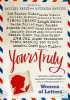 Yours Truly: Women of Letters ebook by Michaela McGuire, Marieke Hardy