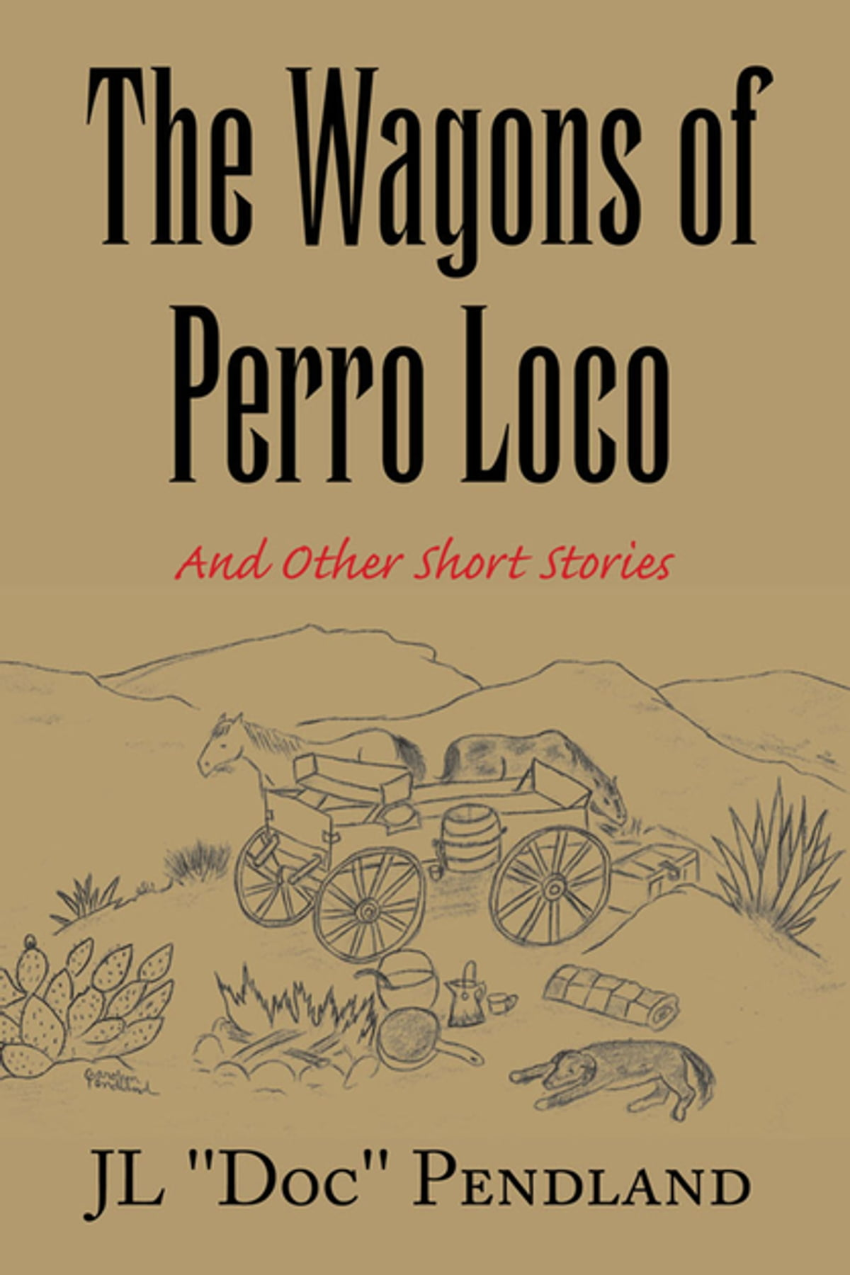 The Wagons of Perro Loco ebook by JL Pendland - Rakuten Kobo