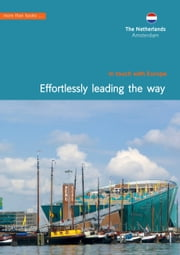 Netherlands, Amsterdam. Effortlessly leading the way ebook by Christa Klickermann