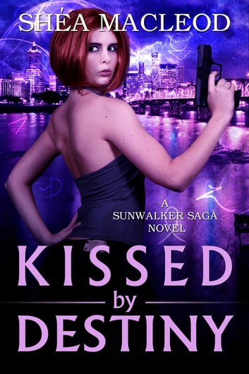 Kissed by Destiny ebook by Shéa MacLeod