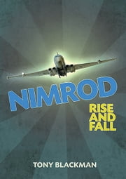 Nimrod Rise and Fall ebook by Tony Blackman