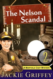 The Nelson Scandal (A Maryvale Cozy Mystery, Book 2) ebook by Jackie Griffey