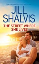 The Street Where She Lives ebook by Jill Shalvis