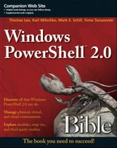 Windows PowerShell 2.0 Bible ebook by Thomas Lee,Karl Mitschke,Mark E. Schill,Tome Tanasovski