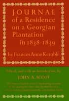 Residence Georgian Plantation ebook by Frances Anne Kemble