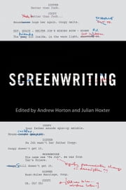 Screenwriting ebook by Andrew Horton,Julian Hoxter,J. Madison Davis,Mark Eaton,Jon Lewis,Kevin Alexander Boon,Julian Hoxter,Mark J. Charney
