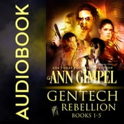 GenTech Rebellion (5-Book Series) - Military Romance With a Science Fiction Edge audiobook by Ann Gimpel