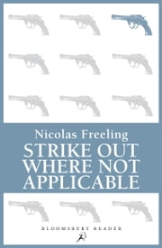 Strike Out Where Not Applicable ebook by Nicolas Freeling