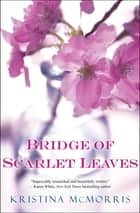 Bridge of Scarlet Leaves ekitaplar by Kristina McMorris