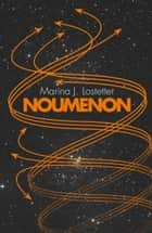 Noumenon ebook by Marina J. Lostetter