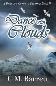 Dance with Clouds ebook by C. M. Barrett