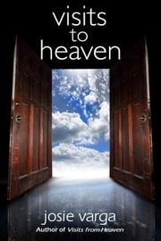 Visits to Heaven ebook by Varga, Josie
