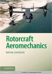 Rotorcraft Aeromechanics ebook by Dr Wayne Johnson