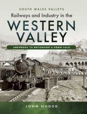 Railways and Industry in the Western Valley