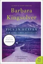 Pigs in Heaven - Novel, A ebook by Barbara Kingsolver