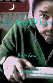 This Kind of Love ebook by Risto Keen