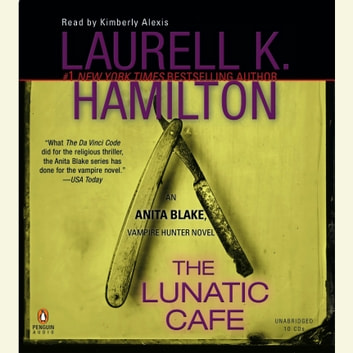 The Lunatic Cafe - An Anita Blake, Vampire Hunter Novel audiobook by Laurell K. Hamilton