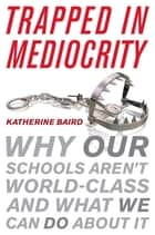 Trapped in Mediocrity ebook by Katherine Baird
