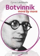 Botvinnik: Move by Move ebook by Cyrus Lakdawala