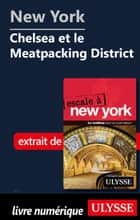 New York - Chelsea et le Meatpacking District ebook by Collectif Ulysse