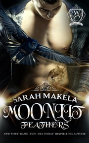 Moonlit Feathers - New Adult Shifter Romance ebook by Sarah Makela,Woodland Creek