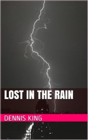 Lost In The Rain ebook by Harold Dennis King