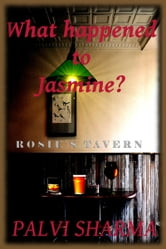 What Happened to Jasmine? ebook by Palvi Sharma
