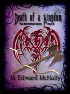 Death of a Kingdom ebook by M. Edward McNally