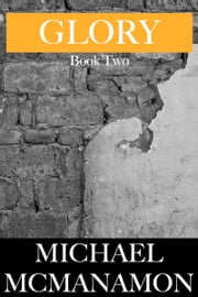 Glory: Book Two ebook by Michael McManamon