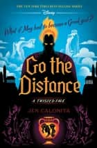Go the Distance - A Twisted Tale ebook by Jen Calonita