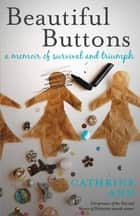Beautiful Buttons ebook by Cathrine Ann
