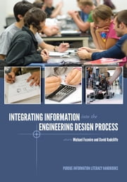 Integrating Information into the Engineering Design Process ebook by Michael Fosmire,David Radcliffe