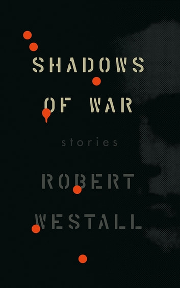 Shadows of War ebook by Robert Westall