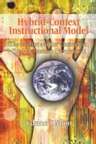 Hybrid-Context Instructional Model ebook by Udeme T. Ndon