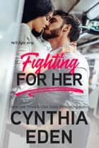 Fighting For Her ebook by Cynthia Eden