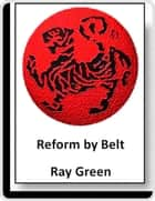 Reform by Belt ebook by Ray Green