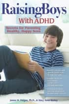 Raising Boys With ADHD ebook by Prufrock Press