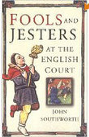Fools and Jesters at the English Court ebook by John Southworth