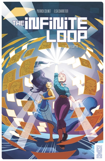 The Infinite Loop T02 - La Lutte ebook by Pierrick Colinet,Elsa Charretier